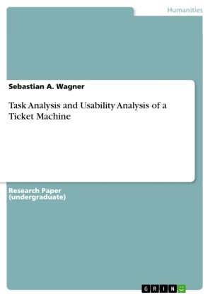 Task Analysis and Usability Analysis of a Ticket Machine