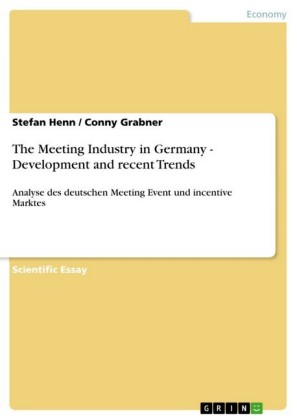 The Meeting Industry in Germany - Development and recent Trends