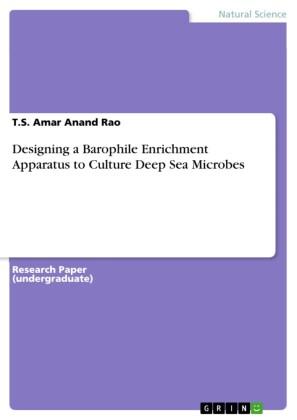 Designing a Barophile Enrichment Apparatus to Culture Deep Sea Microbes