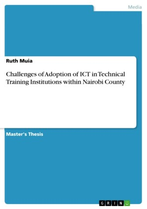 Challenges of Adoption of ICT in Technical Training Institutions within Nairobi County
