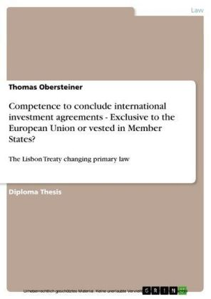 Competence to conclude international investment agreements - Exclusive to the European Union or vested in Member States?