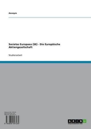 Societas Europaea (SE) - Die Europäische Aktiengesellschaft