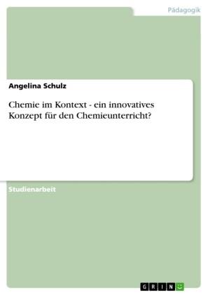 Chemie im Kontext - ein innovatives Konzept für den Chemieunterricht?