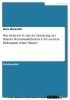 War Heinrich IV. mit der Errichtung des Mainzer Reichslandfriedens 1103 auf dem Höhepunkt seiner Macht?
