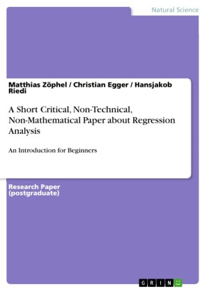 A Short Critical, Non-Technical, Non-Mathematical Paper about Regression Analysis
