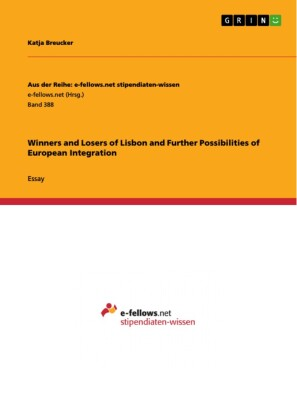 Winners and Losers of Lisbon and Further Possibilities of European Integration