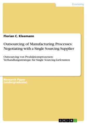 Outsourcing of Manufacturing Processes: Negotiating with a Single Sourcing Supplier