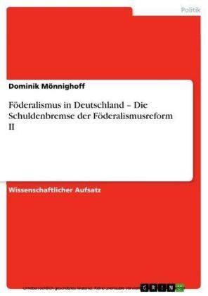 Föderalismus in Deutschland - Die Schuldenbremse der Föderalismusreform II