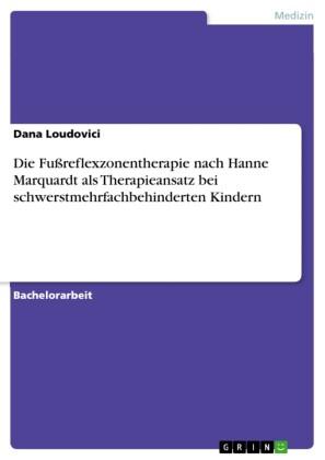Die Fußreflexzonentherapie nach Hanne Marquardt als Therapieansatz bei schwerstmehrfachbehinderten Kindern