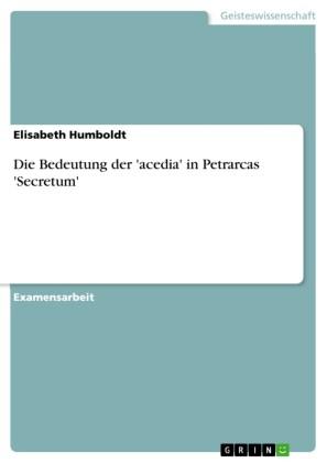 Die Bedeutung der 'acedia' in Petrarcas 'Secretum'