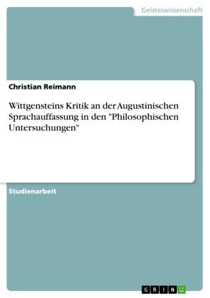 Wittgensteins Kritik an der Augustinischen Sprachauffassung in den 'Philosophischen Untersuchungen'