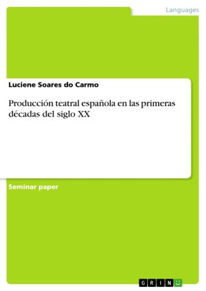 Producción teatral española en las primeras décadas del siglo XX