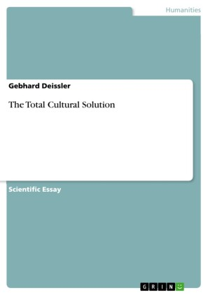 The Total Cultural Solution