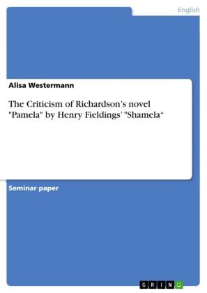 The Criticism of Richardson's novel 'Pamela' by Henry Fieldings' 'Shamela'