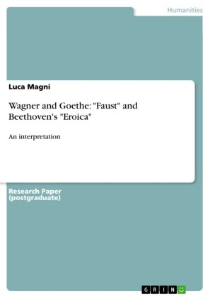 Wagner and Goethe: 'Faust' and Beethoven's 'Eroica'