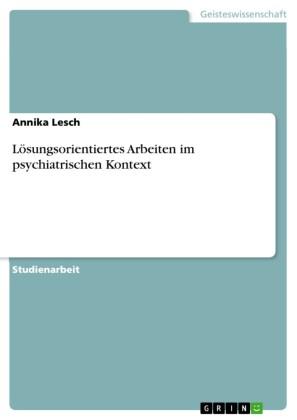 Lösungsorientiertes Arbeiten im psychiatrischen Kontext