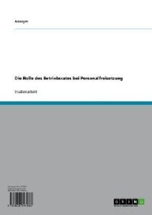 Die Rolle des Betriebsrates bei Personalfreisetzung