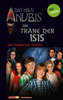 Das Haus Anubis - Band 6: Die Träne der Isis