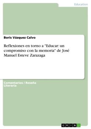 Reflexiones en torno a 'Educar: un compromiso con la memoria' de José Manuel Esteve Zarazaga