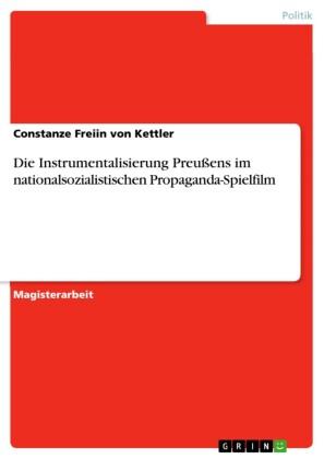 Die Instrumentalisierung Preußens im nationalsozialistischen Propaganda-Spielfilm