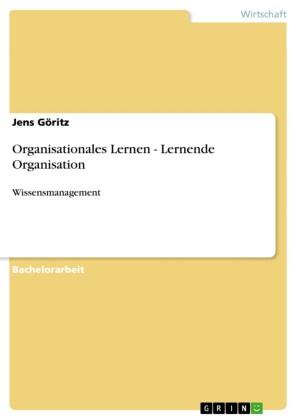 Organisationales Lernen - Lernende Organisation