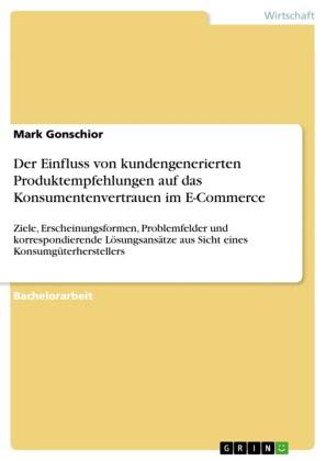 Der Einfluss von kundengenerierten Produktempfehlungen auf das Konsumentenvertrauen im E-Commerce