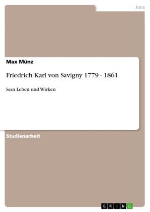Friedrich Karl von Savigny 1779 - 1861