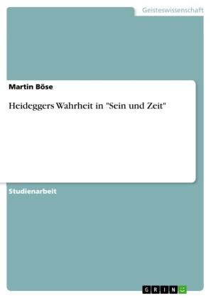 Heideggers Wahrheit in 'Sein und Zeit'