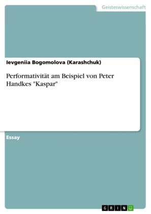 Performativität am Beispiel von Peter Handkes 'Kaspar'