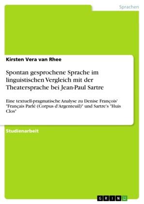 Spontan gesprochene Sprache im linguistischen Vergleich mit der Theatersprache bei Jean-Paul Sartre