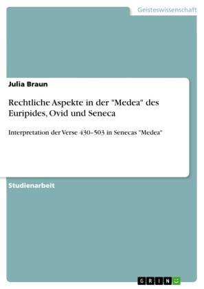 Rechtliche Aspekte in der 'Medea' des Euripides, Ovid und Seneca