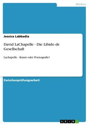 David LaChapelle - Die Libido de Gesellschaft