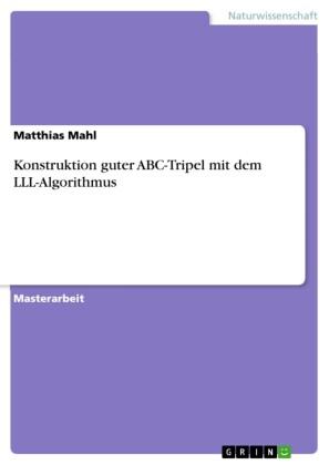 Konstruktion guter ABC-Tripel mit dem LLL-Algorithmus