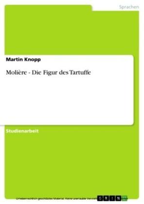 Molière - Die Figur des Tartuffe