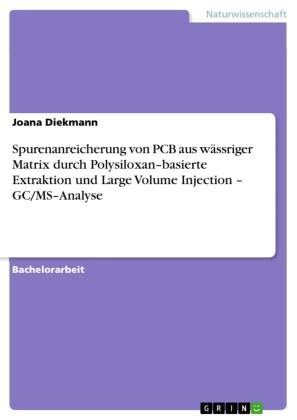 Spurenanreicherung von PCB aus wässriger Matrix durch Polysiloxan-basierte Extraktion und Large Volume Injection - GC/MS-Analyse