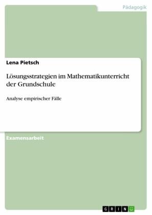 Lösungsstrategien im Mathematikunterricht der Grundschule