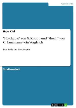 'Holokaust' von G. Knopp und 'Shoah' von C. Lanzmann - ein Vergleich