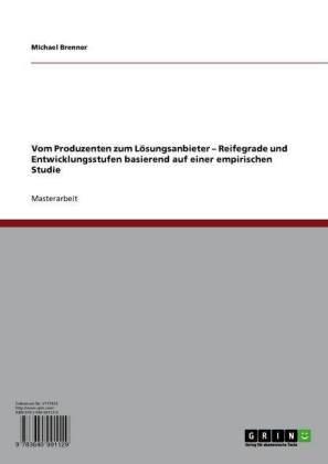 Vom Produzenten zum Lösungsanbieter - Reifegrade und Entwicklungsstufen basierend auf einer empirischen Studie
