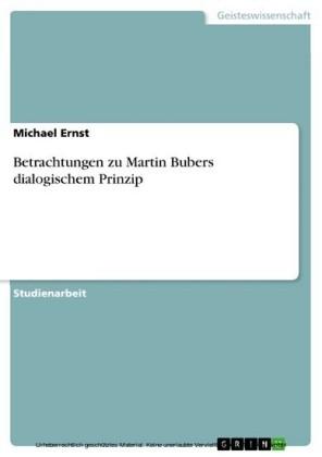 Betrachtungen zu Martin Bubers dialogischem Prinzip
