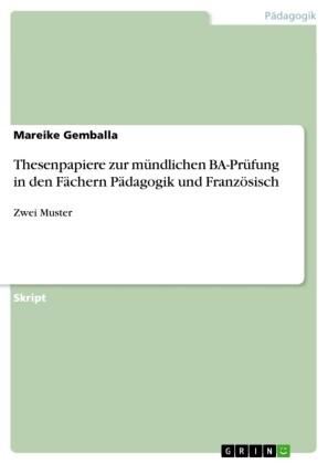 Thesenpapiere zur mündlichen BA-Prüfung in den Fächern Pädagogik und Französisch