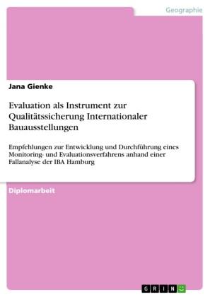 Evaluation als Instrument zur Qualitätssicherung Internationaler Bauausstellungen