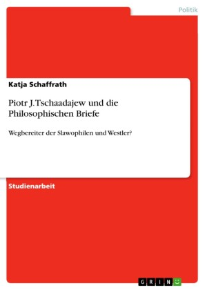Piotr J. Tschaadajew und die Philosophischen Briefe