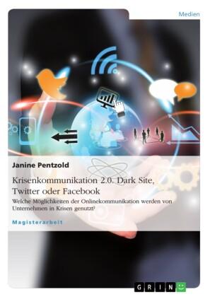 Krisenkommunikation 2.0. Dark Site, Twitter oder Facebook