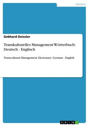 Transkulturelles Management Wörterbuch: Deutsch - Englisch