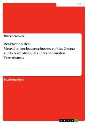 Reaktionen des Menschenrechtsausschusses auf das Gesetz zur Bekämpfung des internationalen Terrorismus