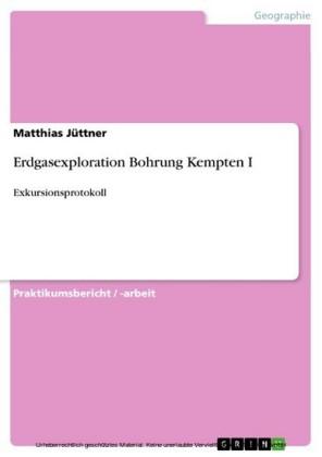 Erdgasexploration Bohrung Kempten I