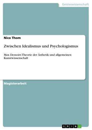 Zwischen Idealismus und Psychologismus