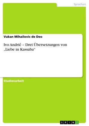Ivo Andri? - Drei Übersetzungen von 'Liebe in Kassaba'