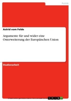 Argumente für und wider eine Osterweiterung der Europäischen Union
