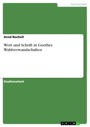 Wort und Schrift in Goethes Wahlverwandschaften